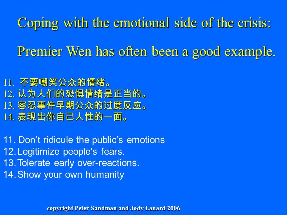 Premier Wen has often been a good example. 11. 不要嘲笑公众的情绪。 12.