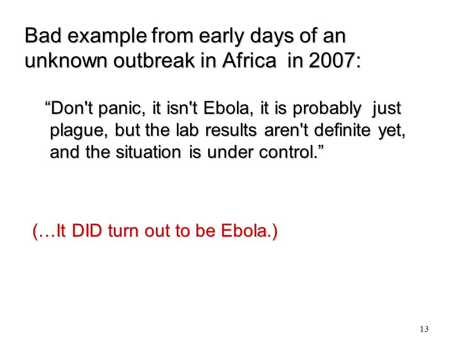 """Bad example from early days of an unknown outbreak in Africa in 2007: Bad example from early days of an unknown outbreak in Africa in 2007: """"Don't pan"""