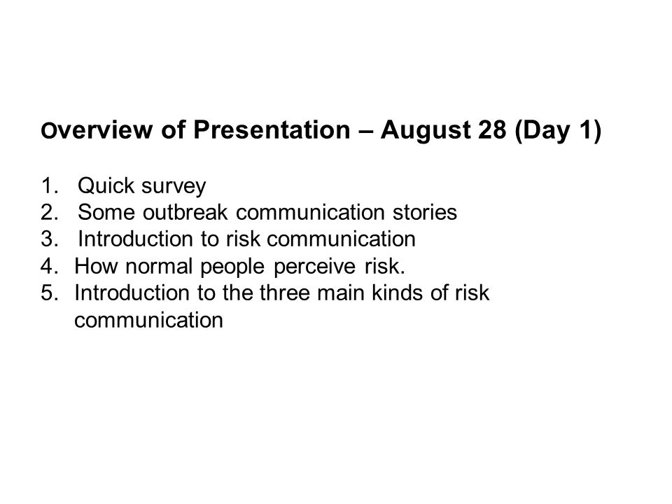 O verview of Presentation – August 28 (Day 1) 1. Quick survey 2.