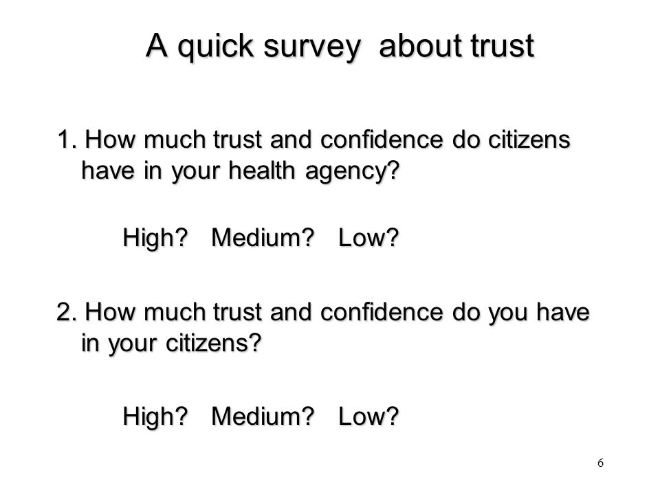 A quick survey about trust A quick survey about trust 1.