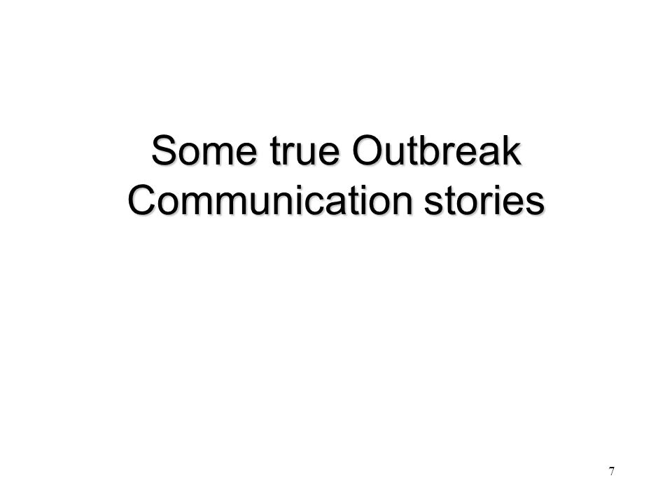 Some true Outbreak Communication stories 7
