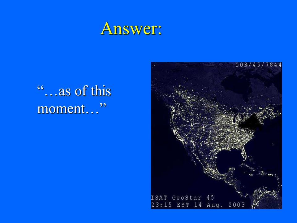 """Answer: """"…as of this moment…"""""""