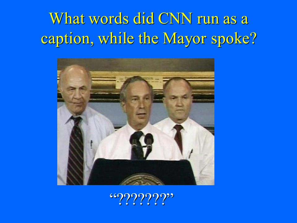 What words did CNN run as a caption, while the Mayor spoke
