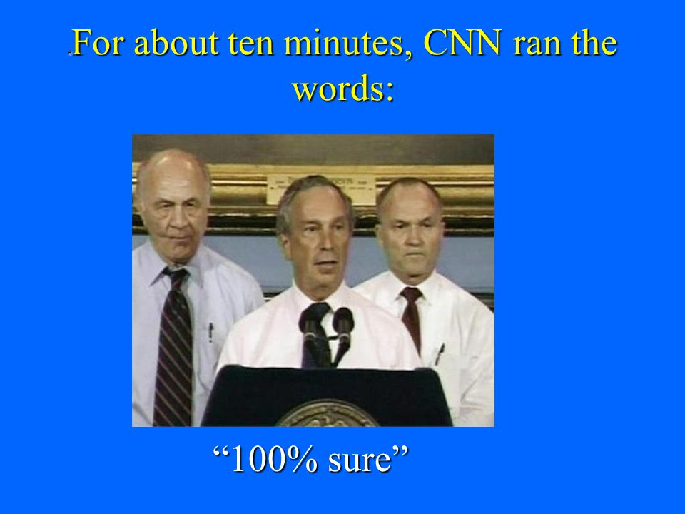 """e For about ten minutes, CNN ran the words: """"100% sure"""""""