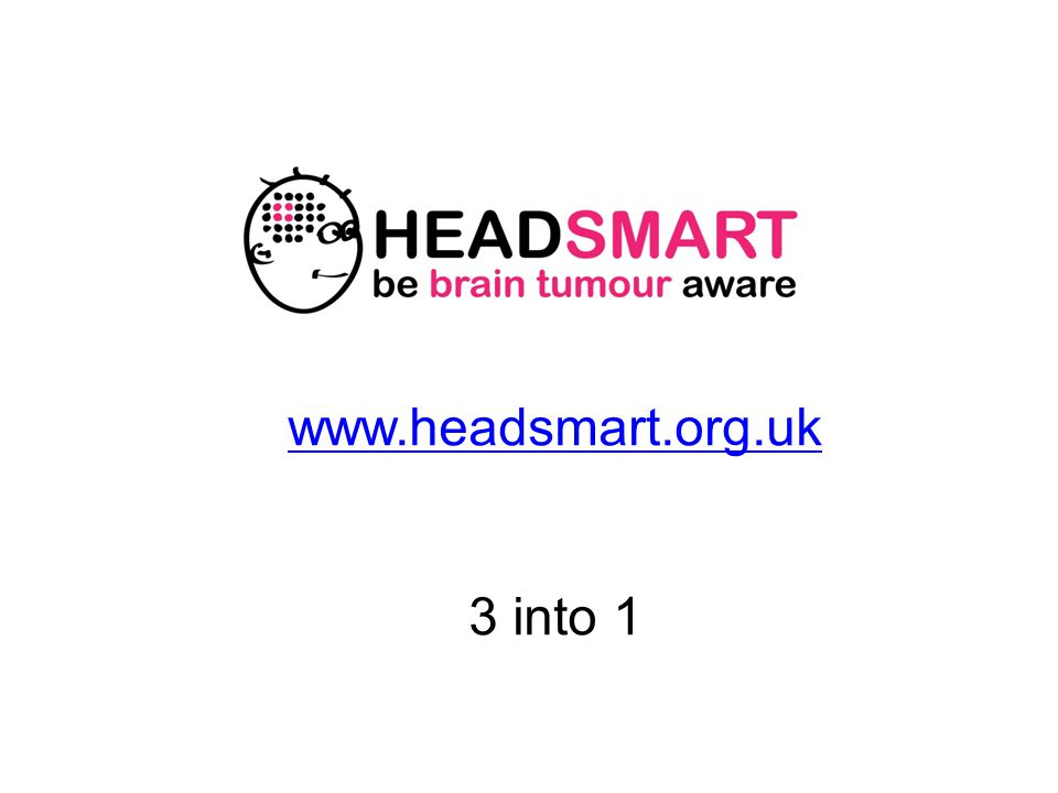 www.headsmart.org.uk 3 into 1