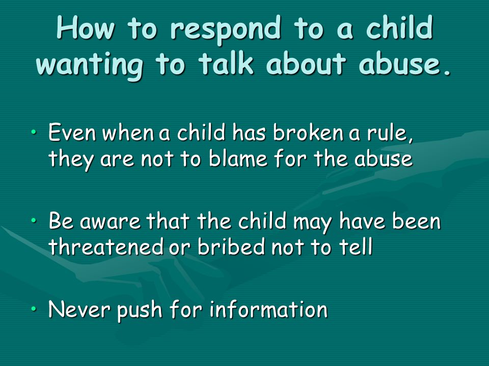 How to respond to a child wanting to talk about abuse.