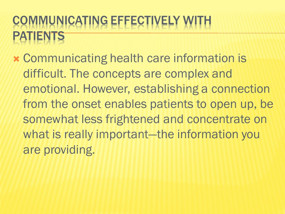  Communicating health care information is difficult.