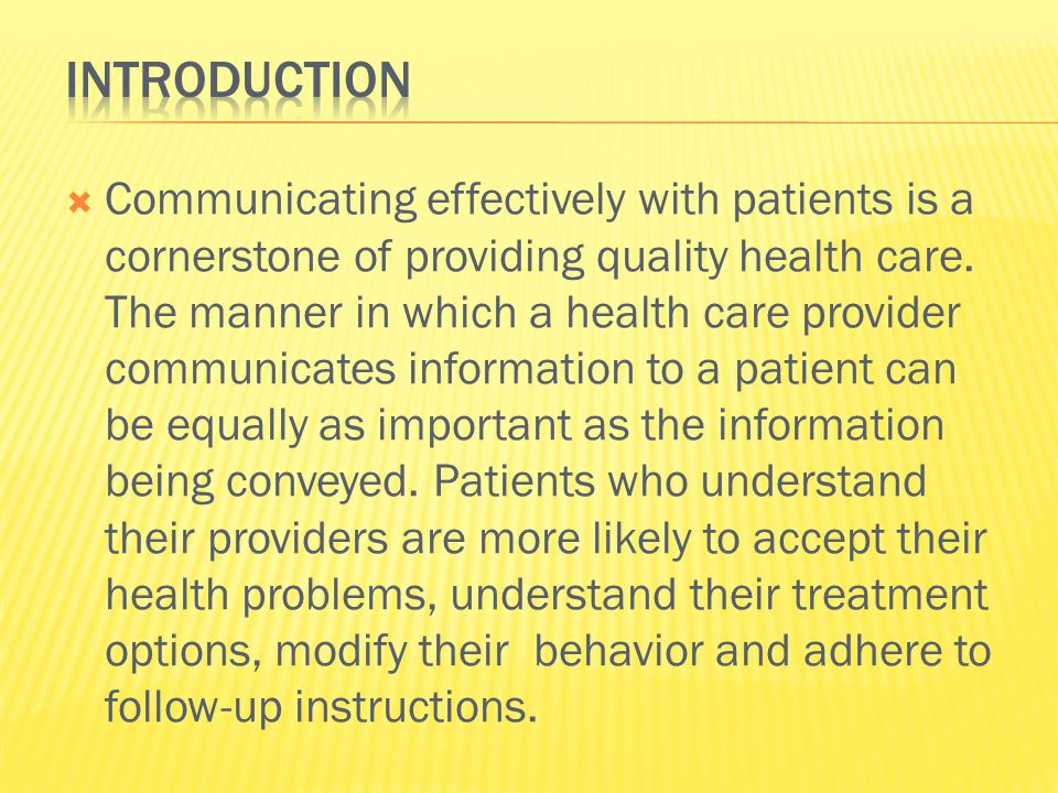  Communicating effectively with patients is a cornerstone of providing quality health care.