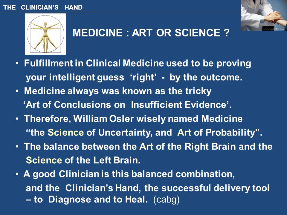 THE CLINICIAN'S HAND MEDICINE : ART OR SCIENCE .