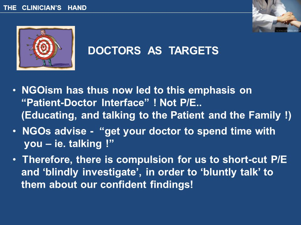 THE CLINICIAN'S HAND NGOism has thus now led to this emphasis on Patient-Doctor Interface .
