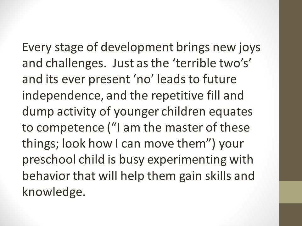 Every stage of development brings new joys and challenges.