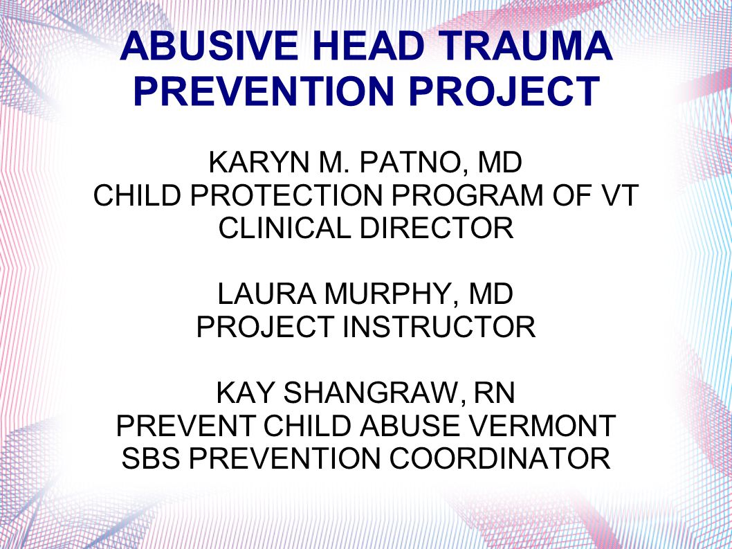 ABUSIVE HEAD TRAUMA PREVENTION PROJECT KARYN M.