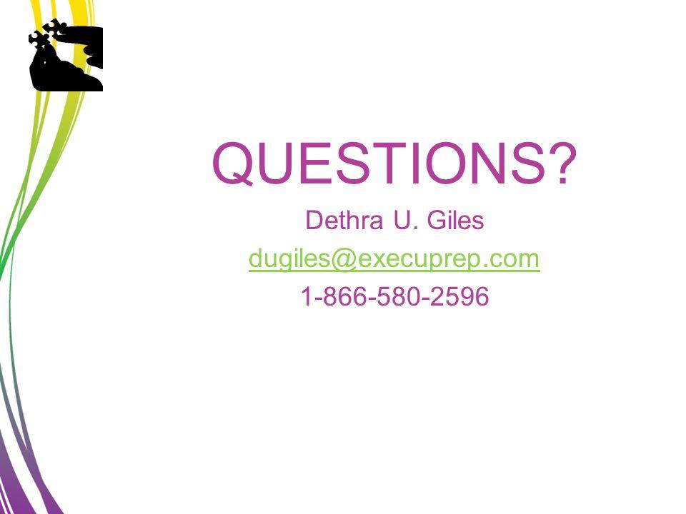 QUESTIONS Dethra U. Giles dugiles@execuprep.com 1-866-580-2596