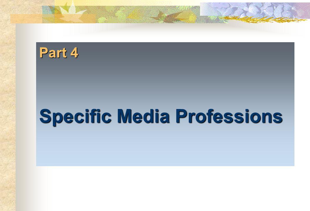 Part 4 Specific Media Professions