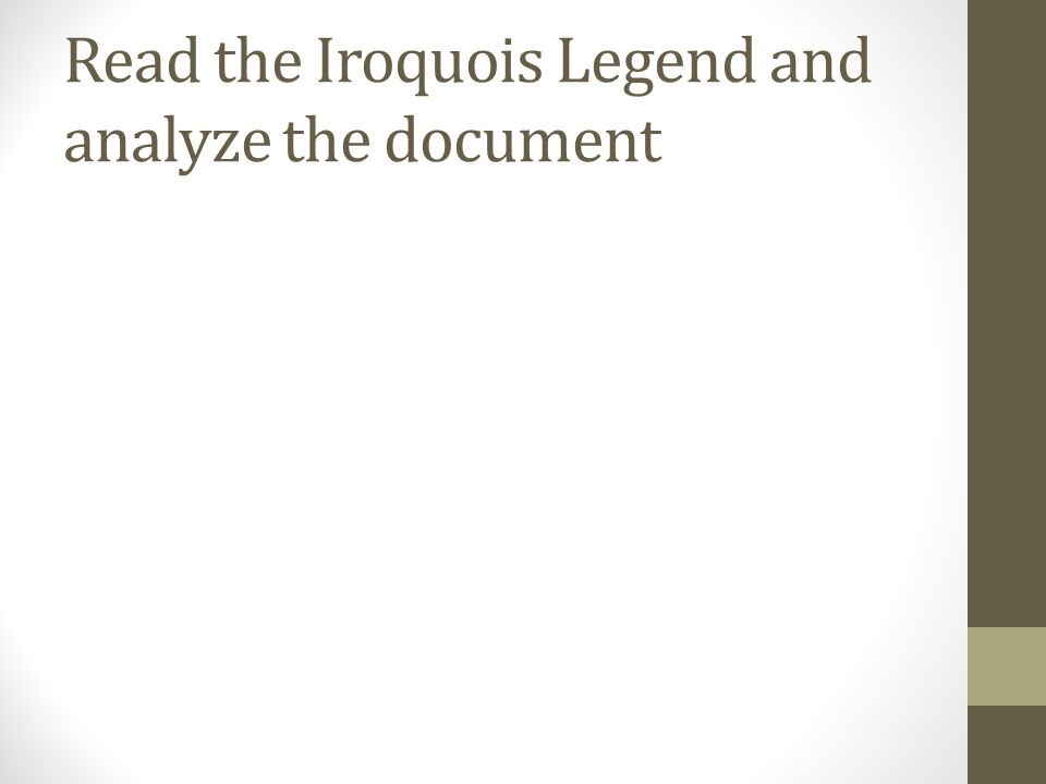 Read the Iroquois Legend and analyze the document