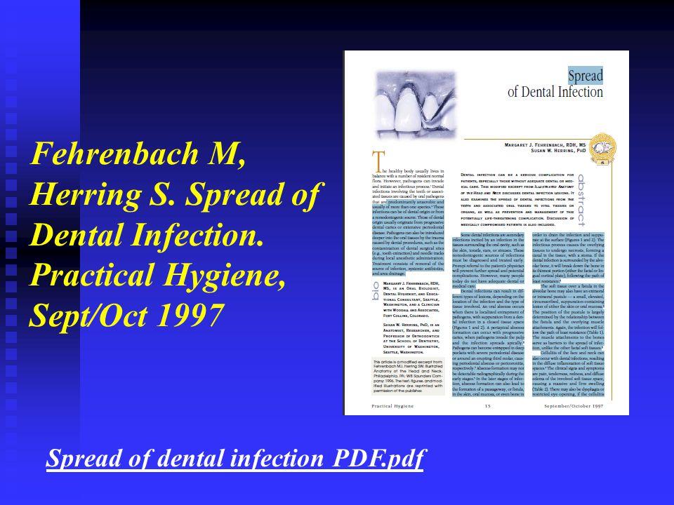 Fehrenbach M, Herring S. Spread of Dental Infection. Practical Hygiene, Sept/Oct 1997 Spread of dental infection PDF.pdf