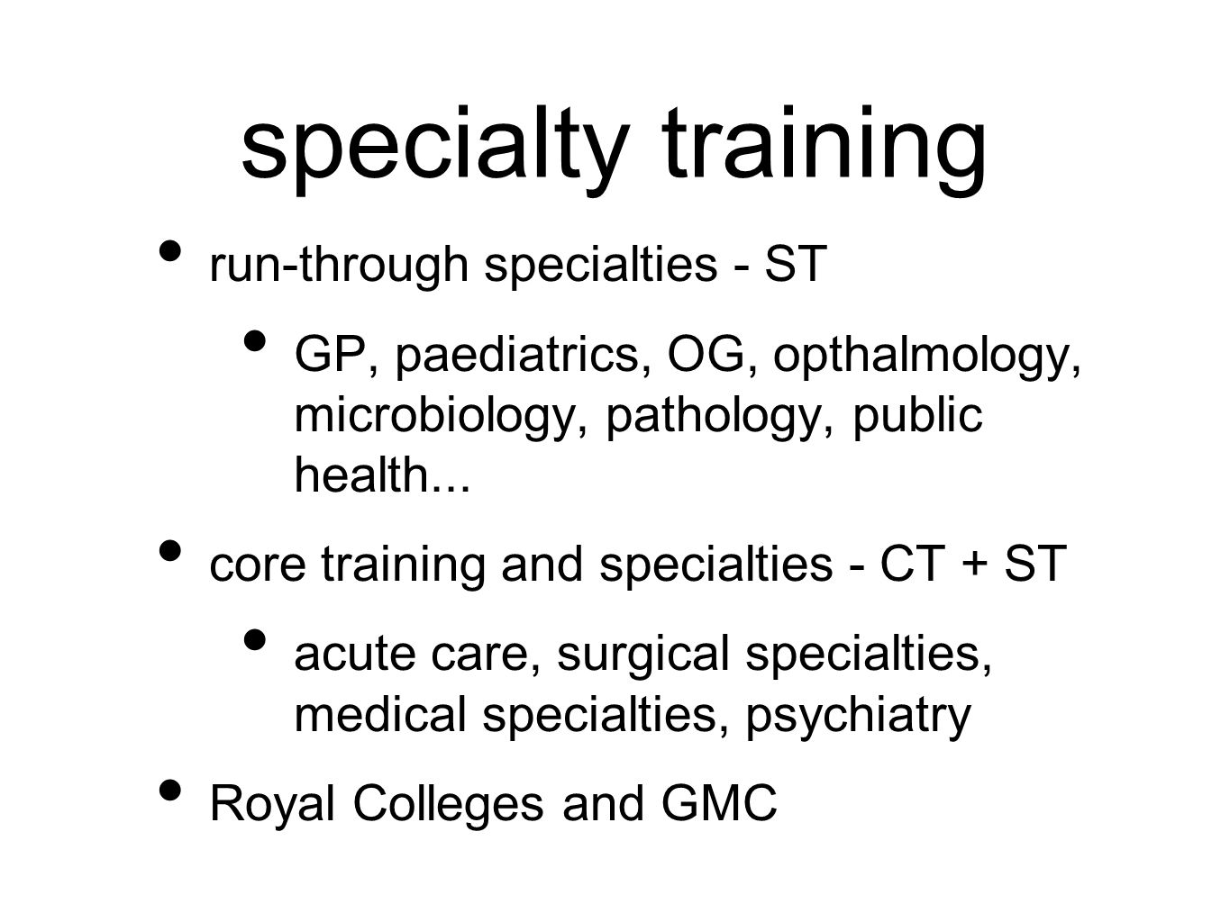specialty training run-through specialties - ST GP, paediatrics, OG, opthalmology, microbiology, pathology, public health...