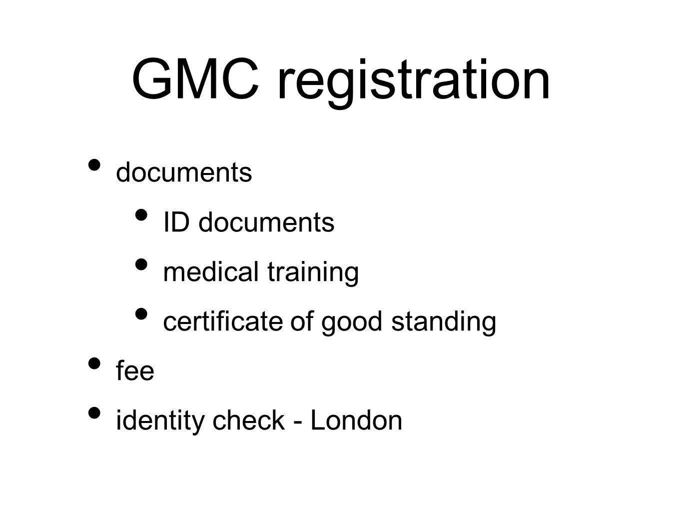 GMC registration documents ID documents medical training certificate of good standing fee identity check - London