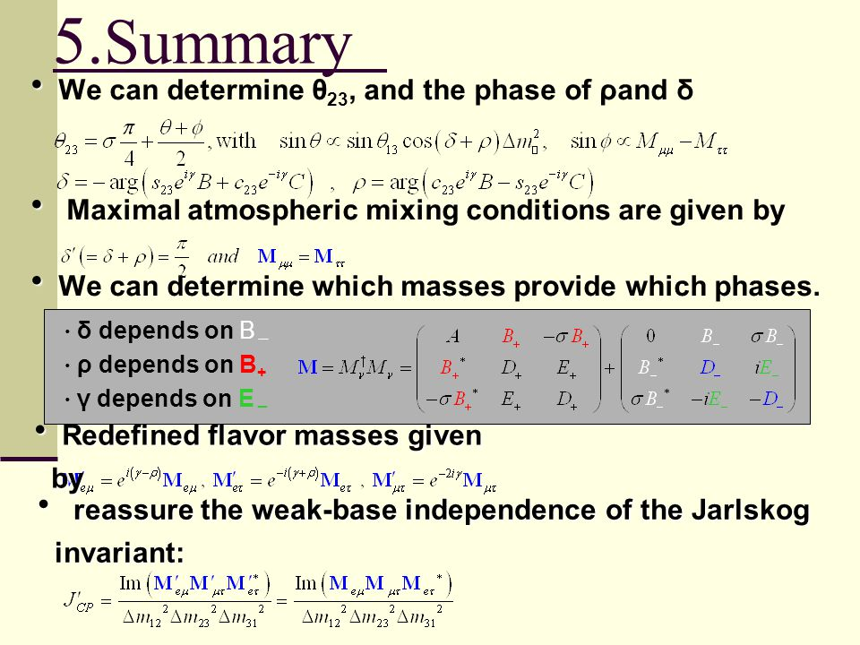 ・ ・ We can determine θ 23, and the phase of ρand δ ・ ・ Maximal atmospheric mixing conditions are given by ・ ・ We can determine which masses provide which phases.