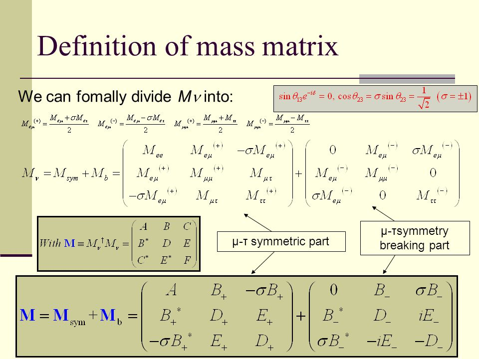 Definition of mass matrix μ-τ symmetric part μ-τsymmetry breaking part We can fomally divide M into: