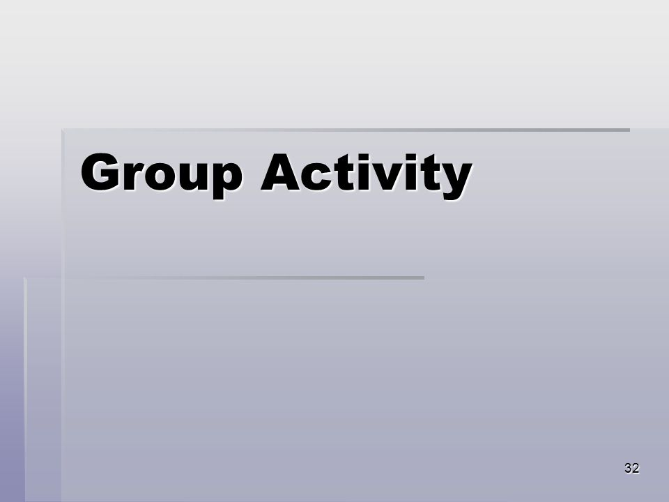 32 Group Activity
