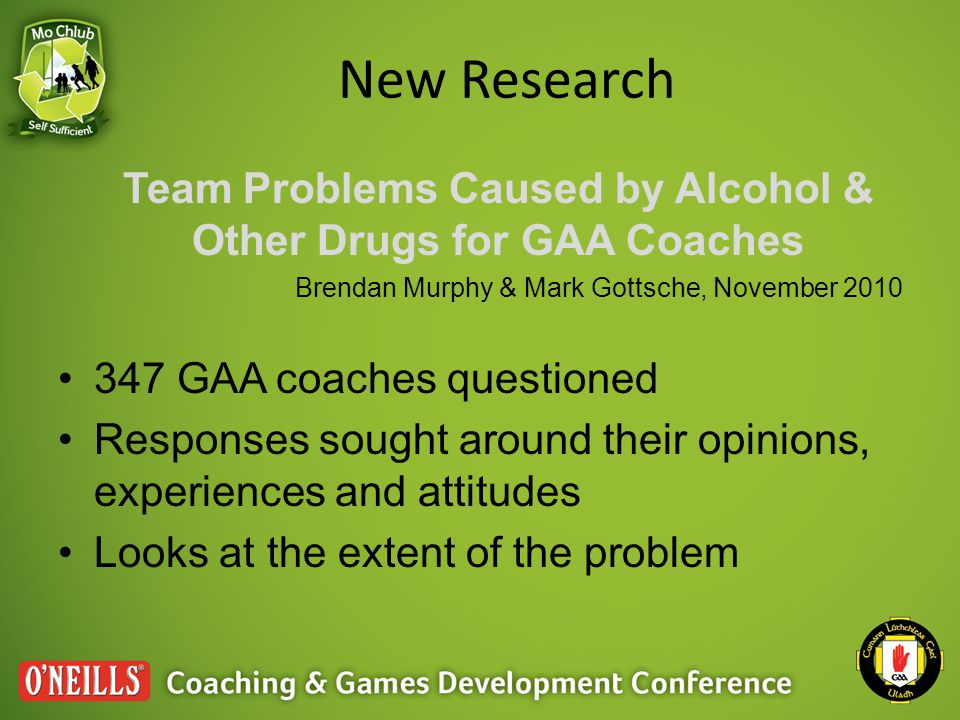 Main findings 81% of coaches felt the use of alcohol and other drugs to be a 'serious' or 'very serious' problem in Ireland 52% felt a team they coached had been affected by a players use of alcohol or other drugs What do you think were the main ways teams had been affected?