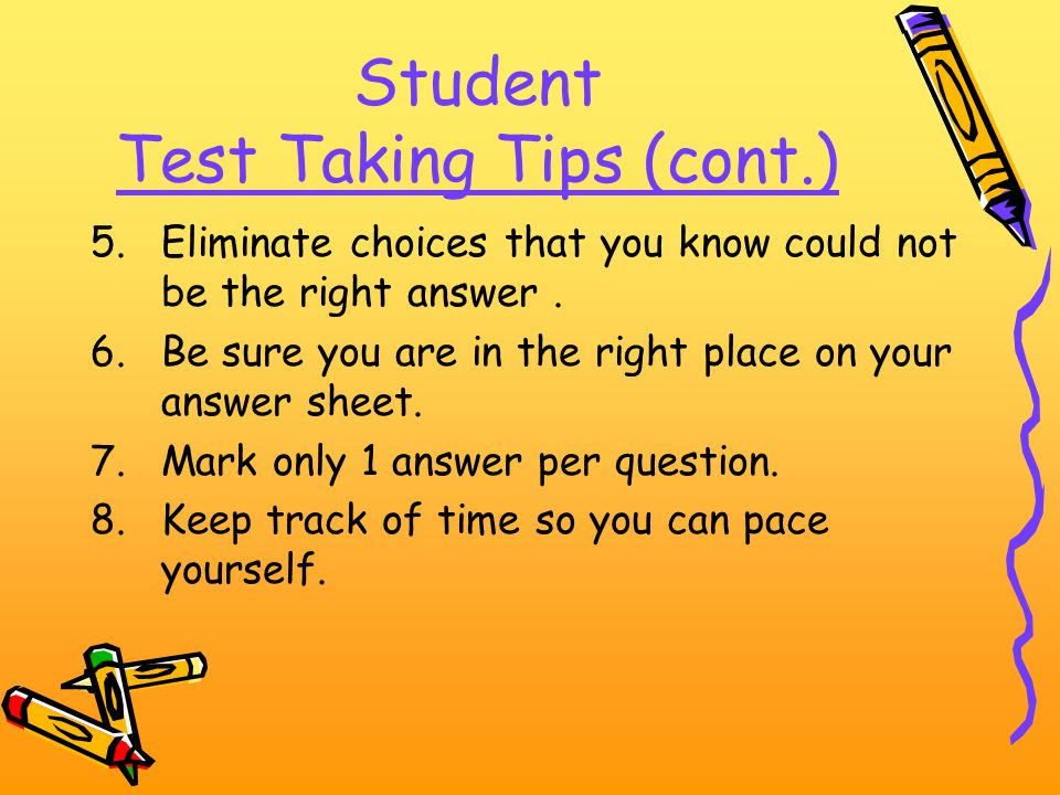 Student Test Taking Tips 1.Concentrate on test 2.Read all directions carefully 3.Pay close attention to sample exercise – if you do not understand-rai