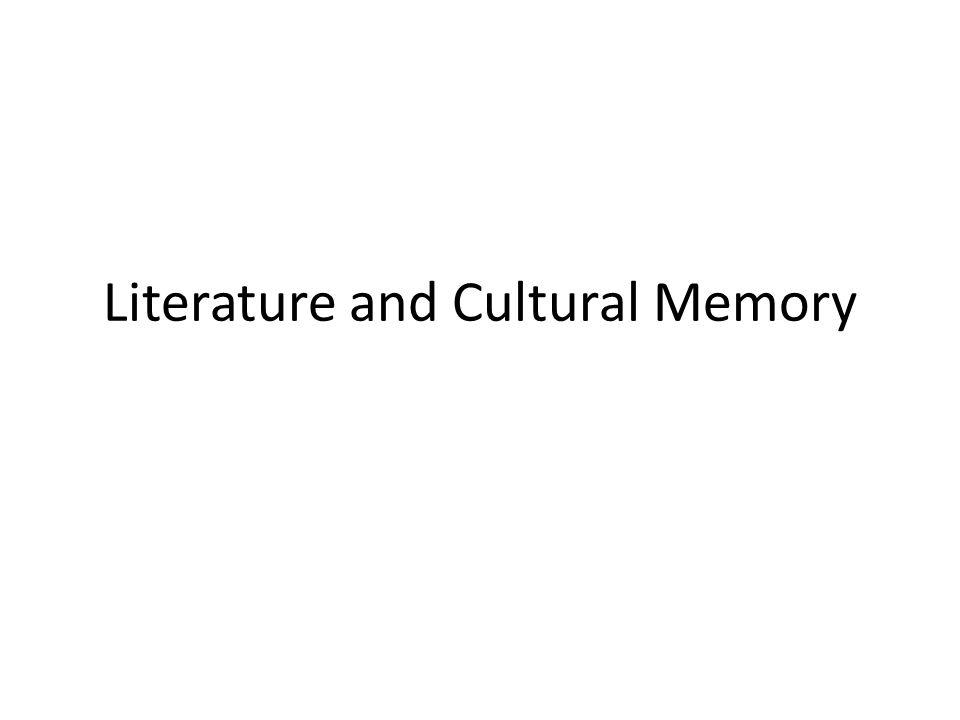 Literature and Cultural Memory