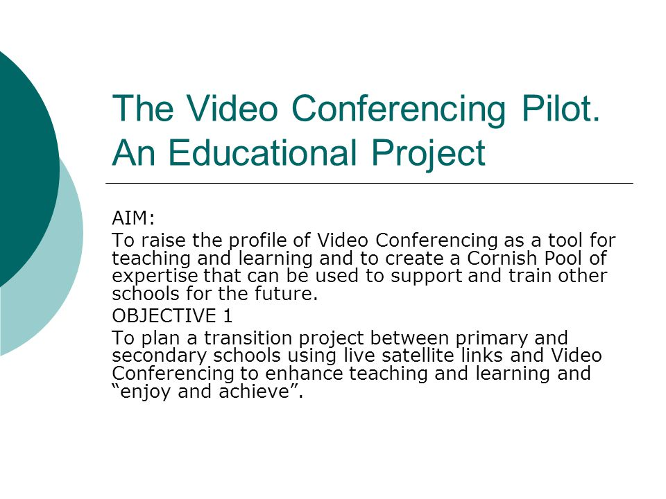The Video Conferencing Pilot.