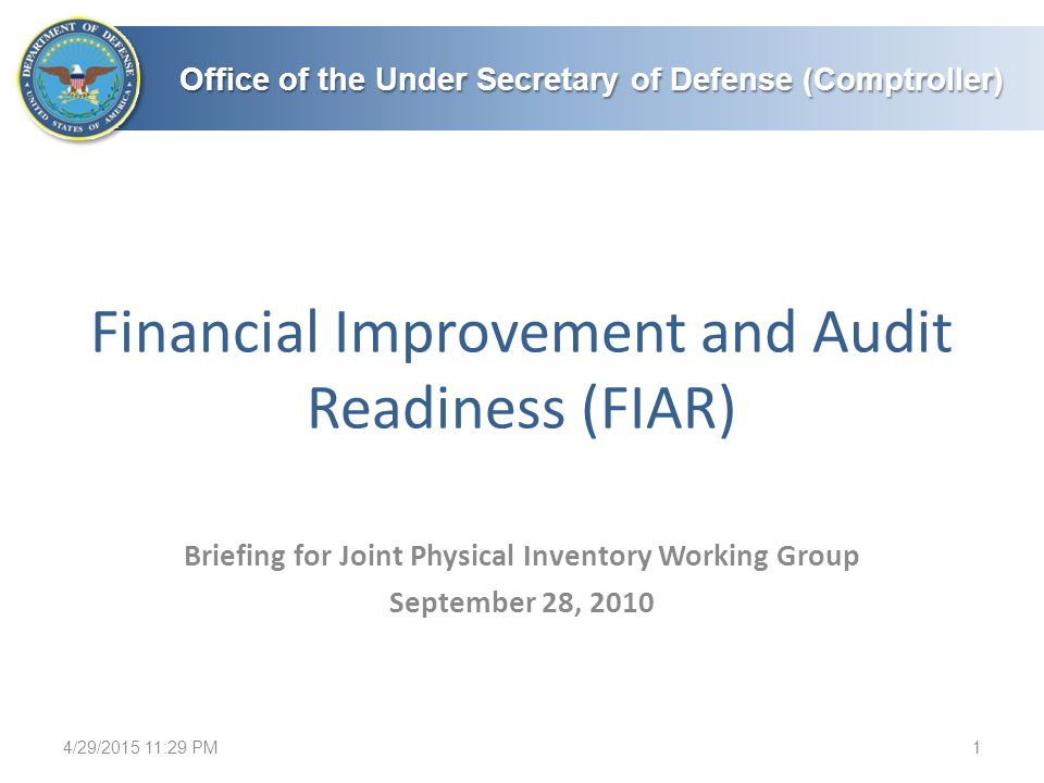 Office of the Under Secretary of Defense (Comptroller) Financial Improvement and Audit Readiness (FIAR) 4/29/2015 11:31 PM1 Briefing for Joint Physica
