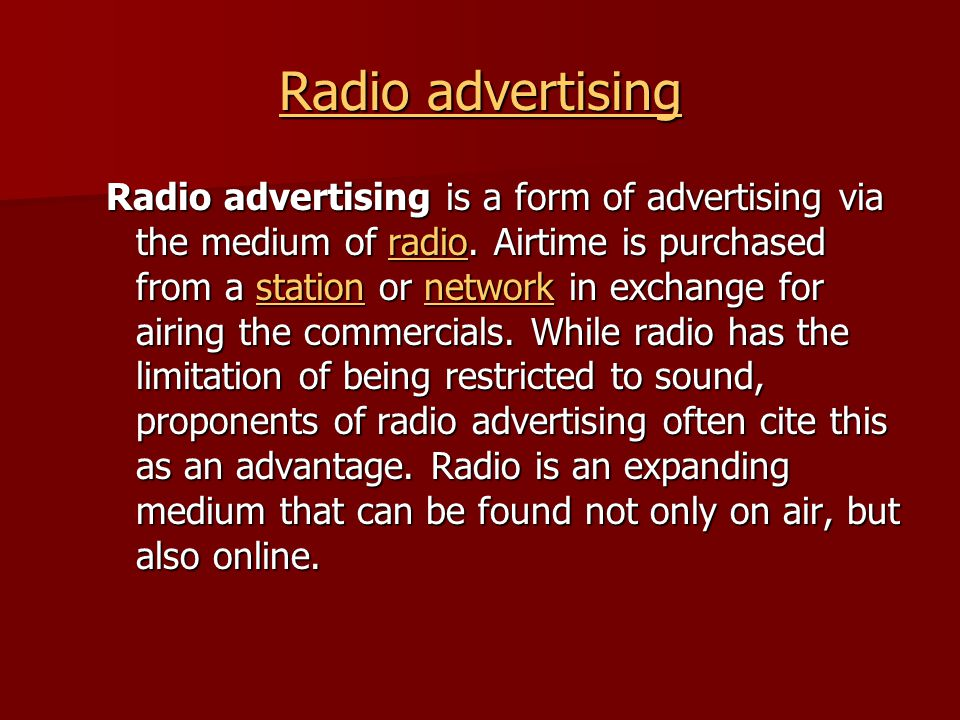 Radio advertising Radio advertising Radio advertising is a form of advertising via the medium of radio.