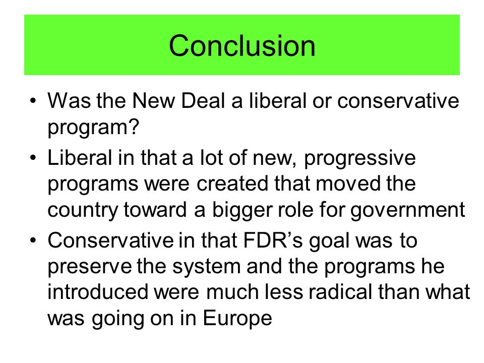 Conclusion Was the New Deal a liberal or conservative program.