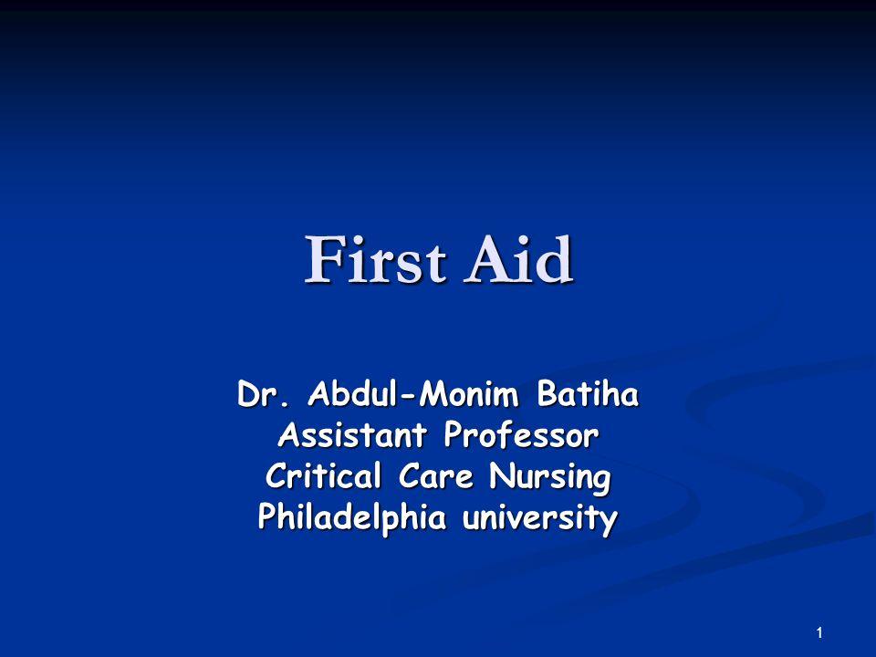 1 First Aid Dr. Abdul-Monim Batiha Assistant Professor Critical Care Nursing Philadelphia university