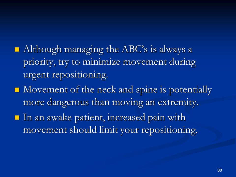 80 Although managing the ABC's is always a priority, try to minimize movement during urgent repositioning. Although managing the ABC's is always a pri