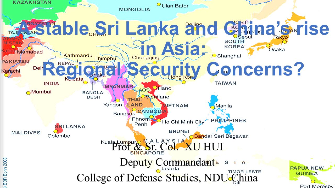A stable Sri Lanka and China's rise in Asia: Regional Security Concerns.