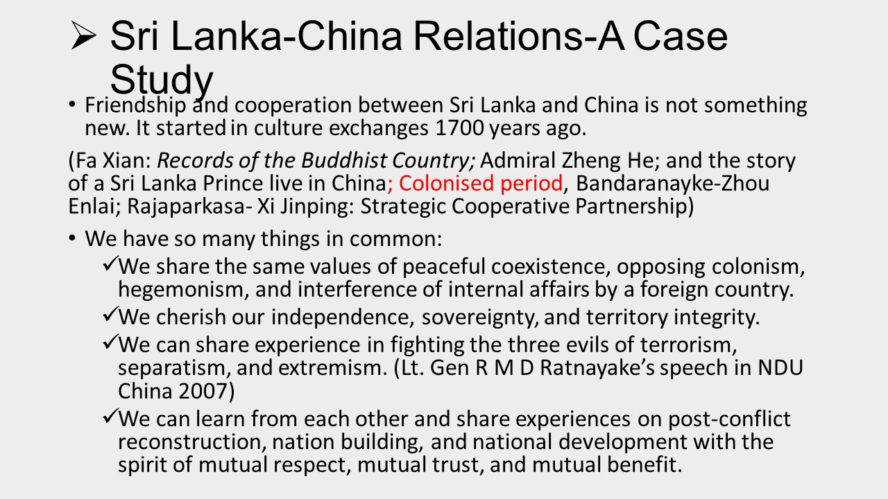  Sri Lanka-China Relations-A Case Study Friendship and cooperation between Sri Lanka and China is not something new.
