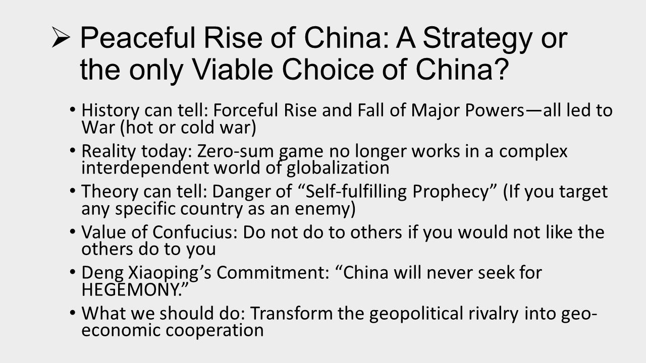  Peaceful Rise of China: A Strategy or the only Viable Choice of China.