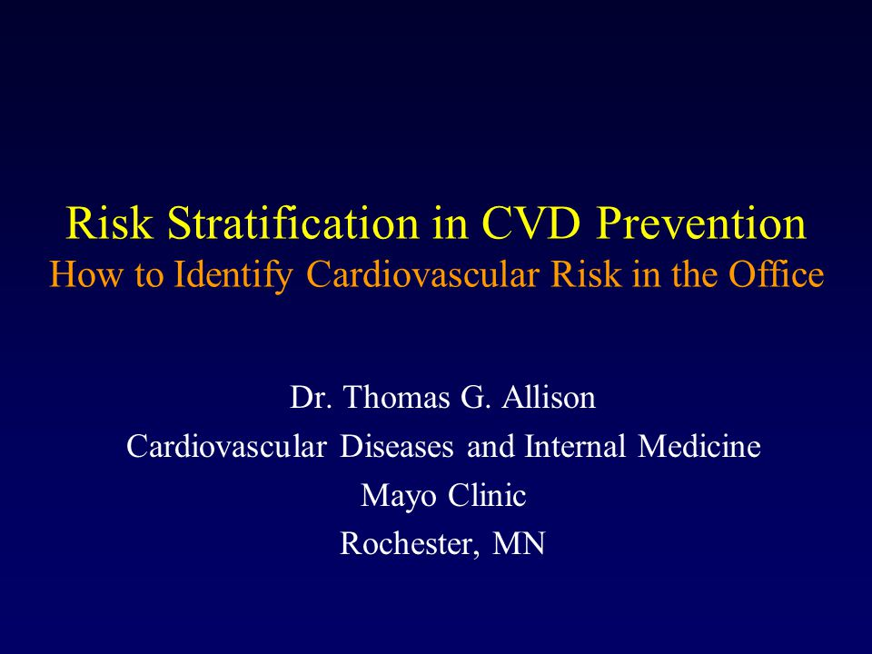 Risk Stratification in CVD Prevention How to Identify Cardiovascular Risk in the Office Dr.