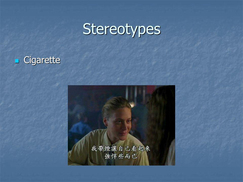 Stereotypes Cigarette Cigarette