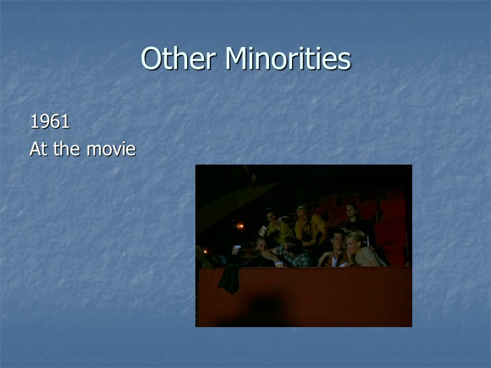 Other Minorities 1961 At the movie