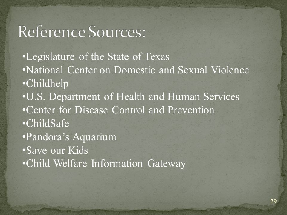 29 Legislature of the State of Texas National Center on Domestic and Sexual Violence Childhelp U.S.