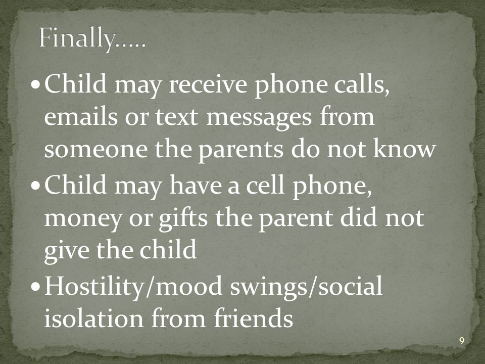 Some children may show ALL or NONE of the signs above.