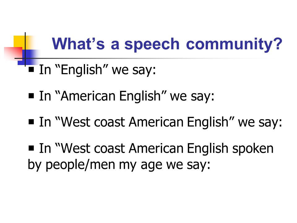 What's a speech community.