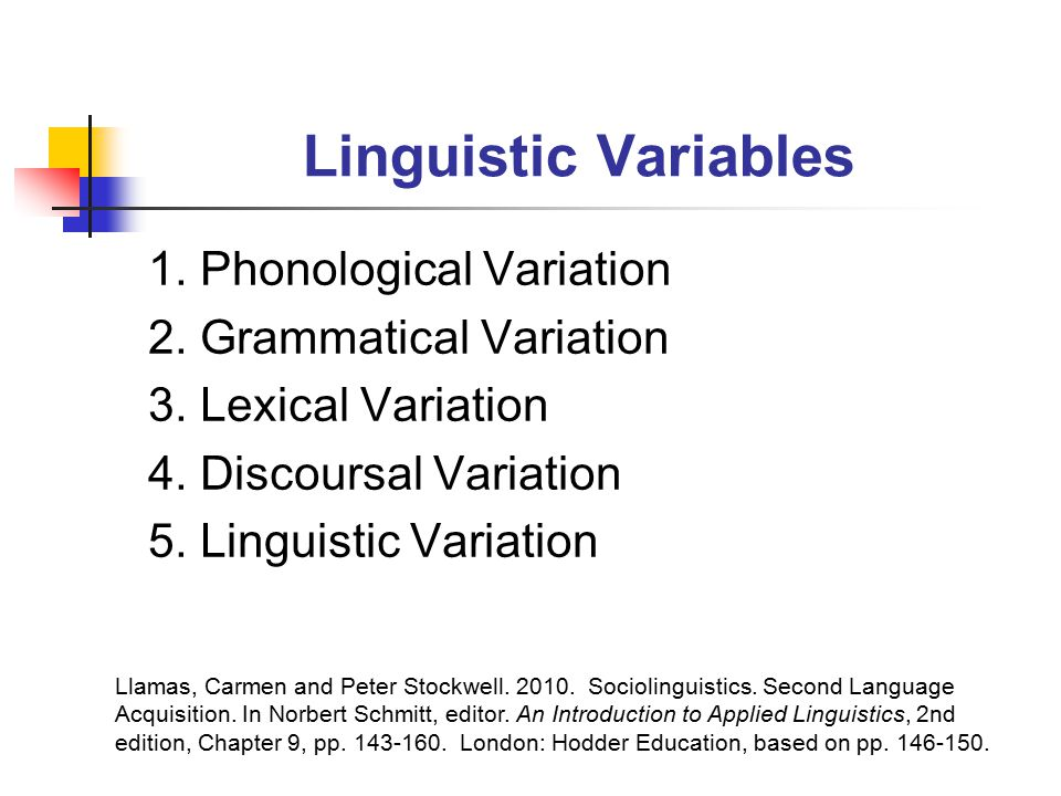 Linguistic Variables 1. Phonological Variation 2.