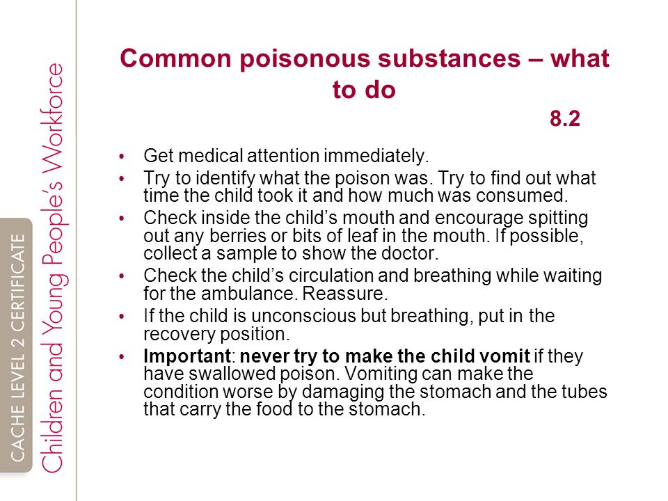 Common poisonous substances – what to do 8.2 Get medical attention immediately.