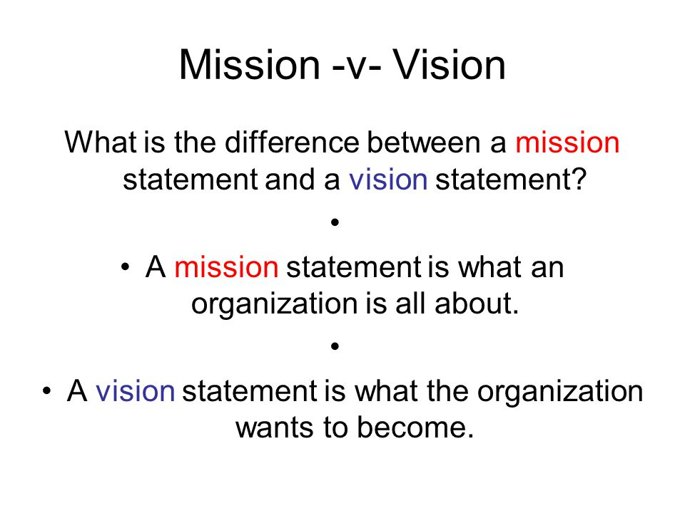 Mission Statement A mission statement should answer three key questions: 1.What do we do.