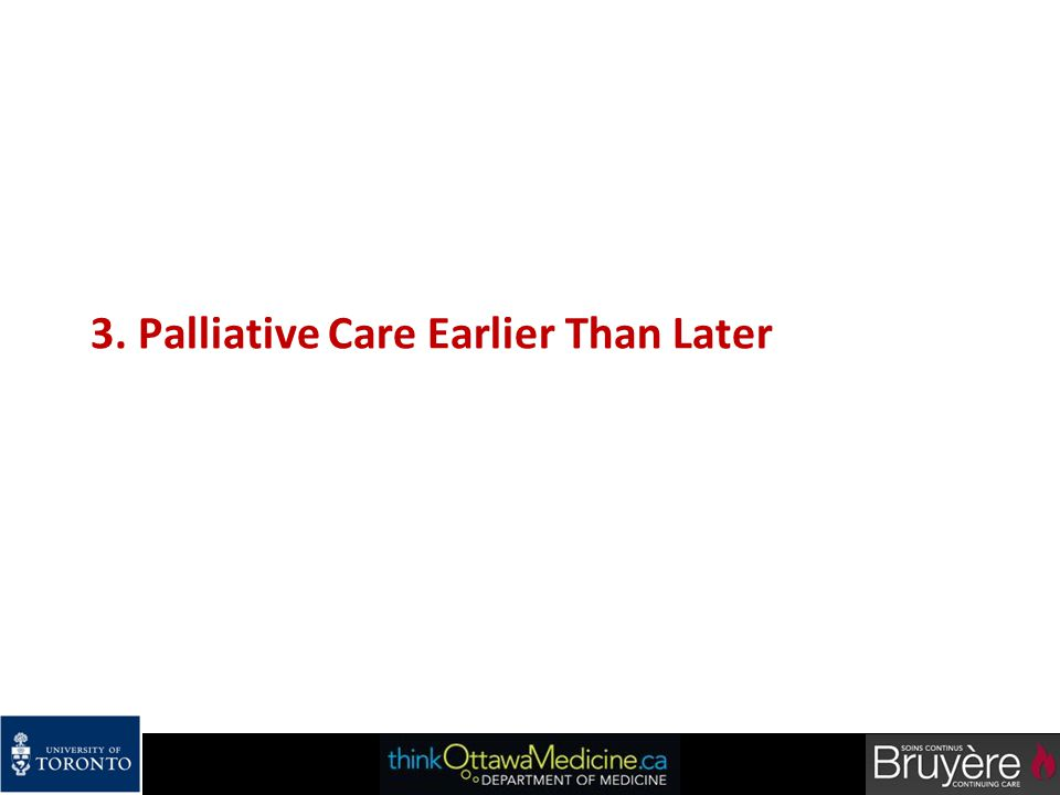 3. Palliative Care Earlier Than Later