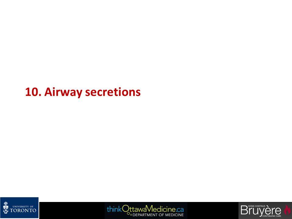 10. Airway secretions