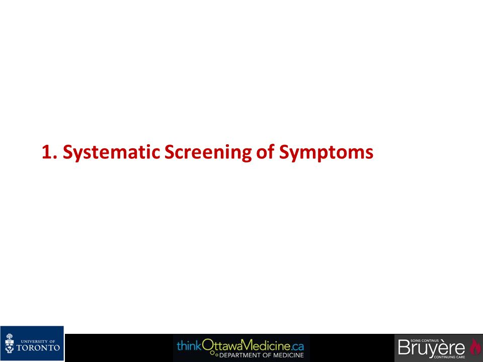 1. Systematic Screening of Symptoms