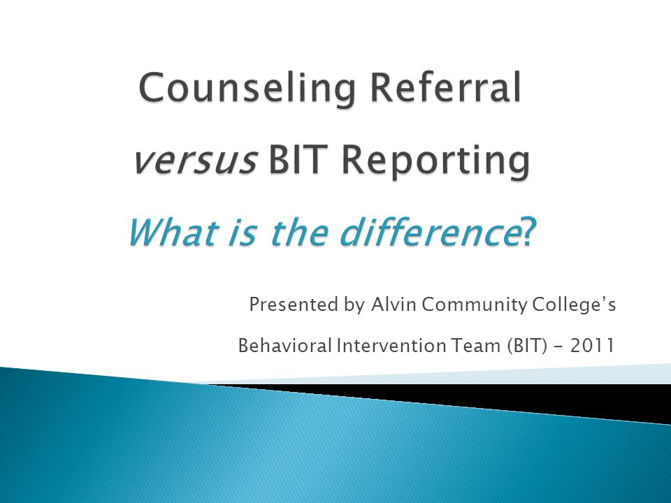 Presented by Alvin Community College's Behavioral Intervention Team (BIT) - 2011